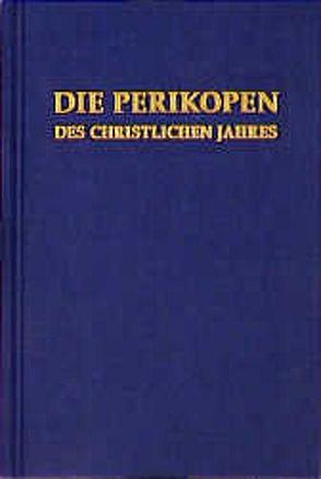 Die Perikopen des Christlichen Jahres von Lauten,  Johannes