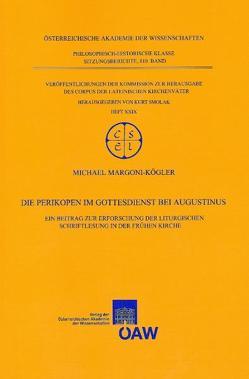 Die Perikopen im Gottesdienst bei Augustinus von Margoni-Kögler,  Michael, Smolak,  Kurt