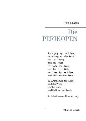 Die PERIKOPEN in interlinearer Übersetzung von Lambertz,  Volker David