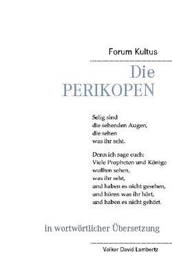 Die Perikopen in wortwörtlicher Übersetzung von Lambertz,  Volker