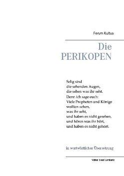 Die PERIKOPEN in wortwörtlicher Übersetzung von Lambertz,  Volker David