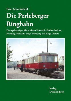 Die Perleberger Ringbahn von Sommerfeld,  Peter