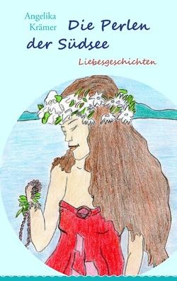 Die Perlen der Südsee von Krämer,  Angelika