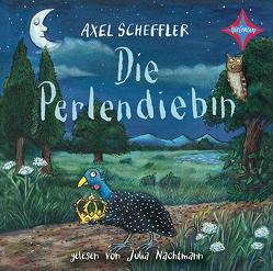 Die Perlendiebin von Nachtmann,  Julia, Scheffler,  Axel