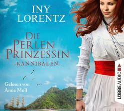 Die Perlenprinzessin – Kannibalen von Lorentz,  Iny, Moll,  Anne