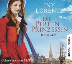 Die Perlenprinzessin – Rivalen von Lorentz,  Iny, Moll,  Anne