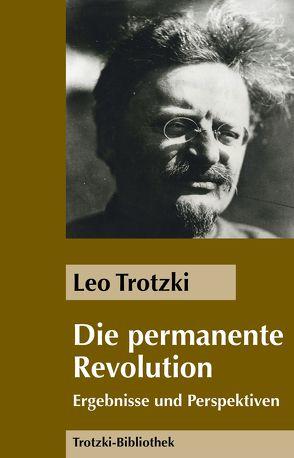 Die Permanente Revolution von Trotzki,  Leo