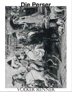 Die Perser von Renner,  Volker