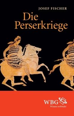 Die Perserkriege von Fischer,  Josef