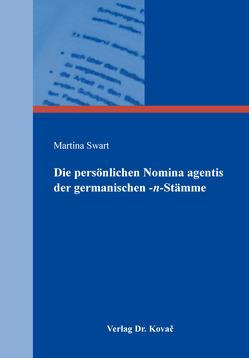 Die persönlichen Nomina agentis der germanischen -n-Stämme von Swart,  Martina