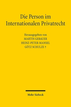 Die Person im Internationalen Privatrecht von Gebauer,  Martin, Mansel,  Heinz-Peter, Schulze,  Götz
