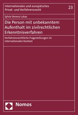 Die Person mit unbekanntem Aufenthalt im zivilrechtlichen Erkenntnisverfahren von Lukas,  Sylvia Verena