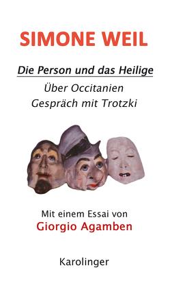 DIE PERSON UND DAS HEILIGE von Agamben,  Giorgio, Weil,  Simone
