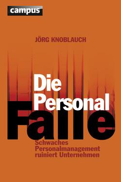Die Personalfalle von Knoblauch,  Jörg