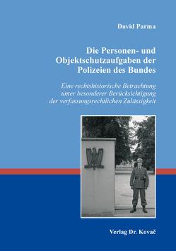 Die Personen- und Objektschutzaufgaben der Polizeien des Bundes von Parma,  David
