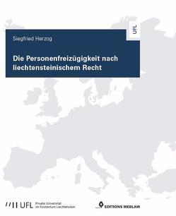Die Personenfreizügigkeit nach liechtensteinischem Recht von Herzog,  Siegfried