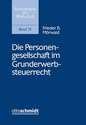 Die Personengesellschaft im Grunderwerbsteuerrecht von Mörwald,  Frieder B.