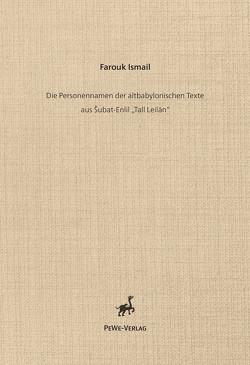 """Die Personennamen der altbabylonischen Texte aus Šubat-Enlil """"Tall Leilan"""". von Ismail,  Farouk"""