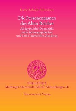 Die Personennamen des Alten Reiches von Scheele-Schweitzer,  Katrin