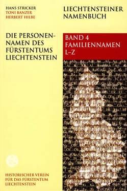 Die Personennamen des Fürstentums Liechtenstein von Banzer,  Anton, Hilbe,  Herbert, Stricker,  Hans