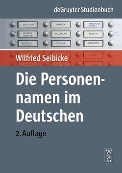 Die Personennamen im Deutschen von Seibicke,  Wilfried