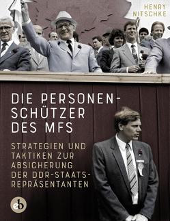Die Personenschützer des MfS von Nitschke,  Henry