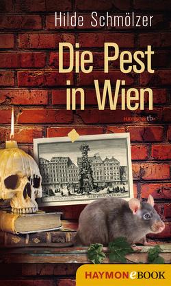 Die Pest in Wien von Schmölzer,  Hilde