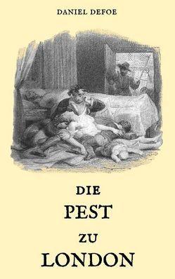Die Pest zu London von Defoe,  Daniel