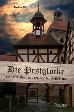 Die Pestglocke von Böhm,  Heinz