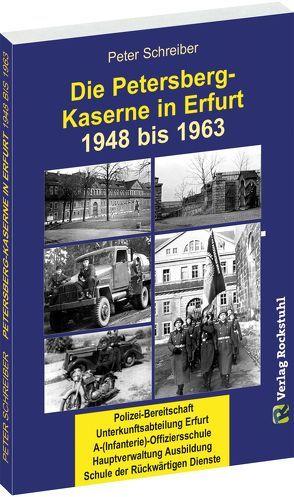 Die PETERSBERG-KASERNE in Erfurt 1948-1963 von Rockstuhl,  Harald, Schreiber,  Peter