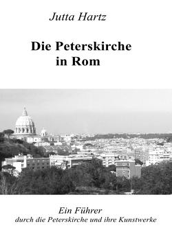 Die Peterskirche in Rom von Hartz,  Jutta
