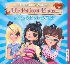 Die Petticoat-Piraten und der Schluckauf-Fluch von Illinger,  Maren, Pfeiffer,  Beate, Waters,  Erica-Jane