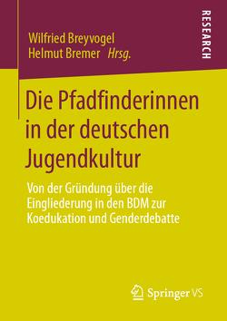 Die Pfadfinderinnen in der deutschen Jugendkultur von Bremer,  Helmut, Breyvogel,  Wilfried