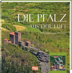 Die Pfalz aus der Luft von Fuchs,  Heinz, Schaefer,  Joerg
