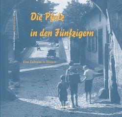 Die Pfalz in den Fünfzigern von Kohl-Langer,  Christine, Schaupp,  Stefan
