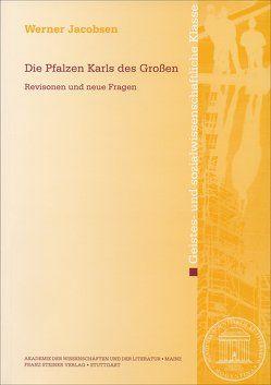 Die Pfalzen Karls des Großen von Jacobsen,  Werner