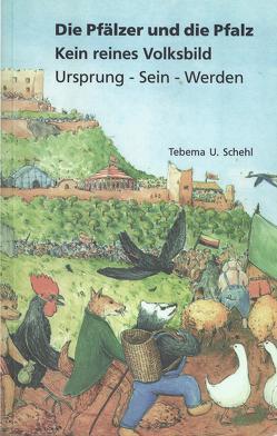 Die Pfälzer und die Pfalz. von Seebach,  Helmut, U. Schehl,  Tebema