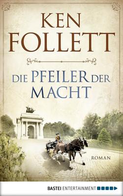 Die Pfeiler der Macht von Follett,  Ken, Lohmeyer,  Till R., Rost,  Christel