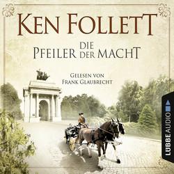 Die Pfeiler der Macht von Follett,  Ken, Glaubrecht,  Frank