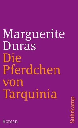 Die Pferdchen von Tarquinia von Duras,  Marguerite, Guggenheimer,  Walter Maria