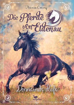 Die Pferde von Eldenau – Donnernde Hufe – Band 3 von Czerny,  Theresa