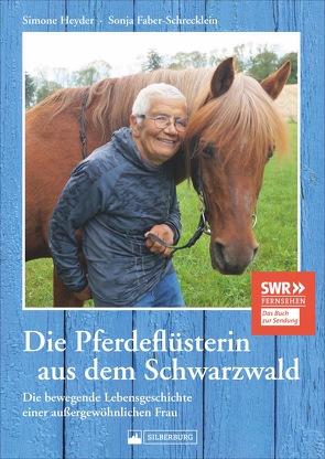 Die Pferdeflüsterin aus dem Schwarzwald von Faber-Schrecklein,  Sonja, Haberstroh,  Beate, Heyder,  Simone