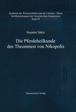 Die Pferdeheilkunde des Theomnest von Nikopolis von Saker,  Susanne