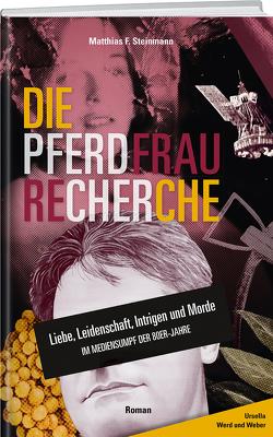 Die Pferdfrau- Recherche von Steinmann,  Matthias F.