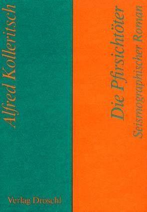Die Pfirsichtöter von Kolleritsch,  Alfred
