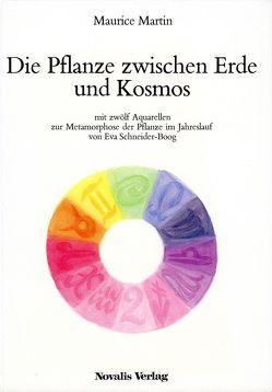 Die Pflanze zwischen Erde und Kosmos von Martin,  Maurice, Schneider-Boog,  Eva