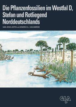 Die Pflanzenfossilien im Westfal D, Stefan und Rotliegend Norddeutschlands von Amerom,  Hendrik W J van, Josten,  Karl H