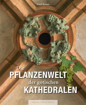 Die Pflanzenwelt der gotischen Kathedralen von Richter,  Frank