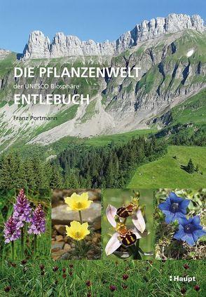 Die Pflanzenwelt der UNESCO Biosphäre Entlebuch von Portmann,  Franz