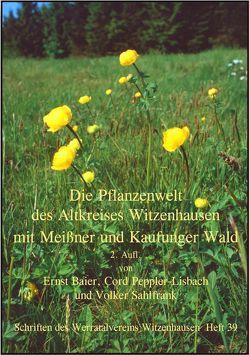 Die Pflanzenwelt des Altkreises Witzenhausen mit Meissner und Kaufunger Wald von Baier,  Ernst, Maurer,  Jacob, Peppler-Lisbach,  Cord, Sahlfrank,  Volker